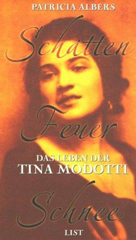 9783471770399: Schatten, Feuer, Schnee. Das Leben der Tina Modotti.