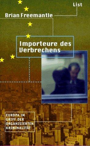 Importeure des Verbrechens,Freemantle, Brian: Freemantle, Brian