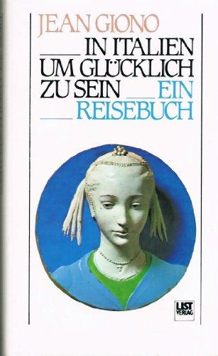 In Italien um Glücklich zu sein - Ein Reisebuch (9783471776384) by Jean Giono