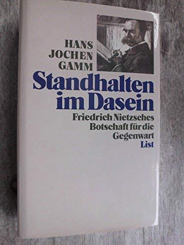 Standhalten im Dasein: Nietzsches Botschaft fur die Gegenwart (German Edition): Hans-Jochen Gamm