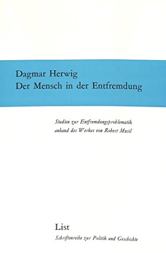 9783471777640: Der Mensch in der Entfremdung. Studien zur Entfremdungsproblematik anhand des Werkes von Robert Musil