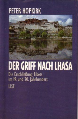 9783471778760: Der Griff nach Lhasa. Die Erschliessung Tibets im 19. und 20. Jahrhundert