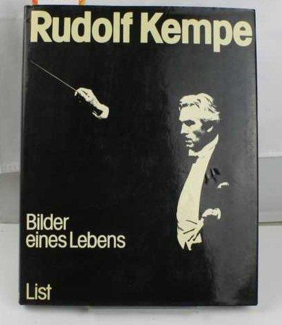 Rudolf Kempe: Bilder E. Lebens: Kempe-Oettinger, Cordula; Neumeister, Werner