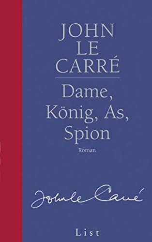 Dame, König, As, Spion. Roman.: John LeCarre
