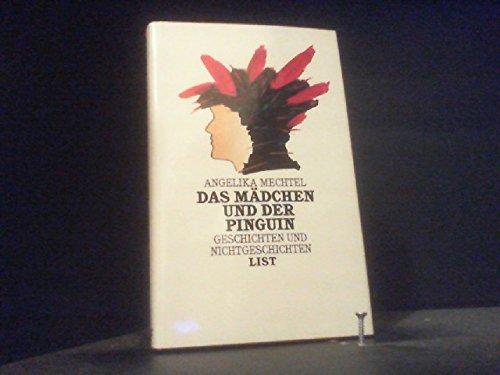 9783471781678: Das Madchen und der Pinguin: Geschichten und Nichtgeschichten (German Edition)