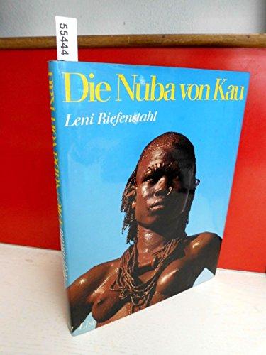 Die Nuba von Kau. Fotos, Text und Layout von Leni Riefenstahl. - Riefenstahl, Leni