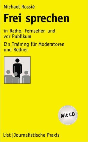 9783471785836: Frei sprechen in Radio, Fernsehen und vor Publikum: Ein Handbuch für Moderation und Präsentation