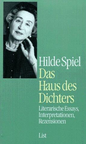 Das Haus des Dichters: Literarische Essays, Interpretationen, Rezensionen (German Edition) - Spiel, Hilde