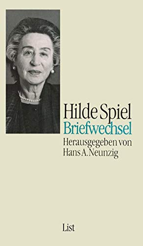 Briefwechsel. Herausgegeben und annotiert von Hans A. Neunzig, - Spiel, Hilde und Hans A. [Hrsg.] Neunzig