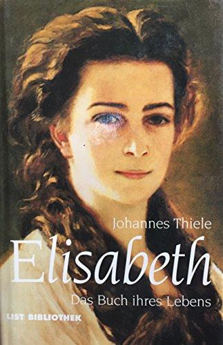 9783471789339: Elisabeth: Das Buch ihres Lebens (German Edition)