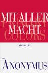 Mit aller Macht. Primary colors.: Anonymus