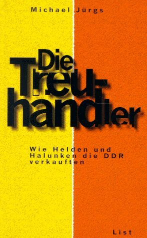 9783471793435: Die Treuhändler: Wie Helden und Halunken die DDR verkauften (German Edition)