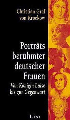 portrats_beruhmter_deutscher_frauen-von_konigin_luise_bis_zur_gegenwart - Krockow, Christian Von, Graf