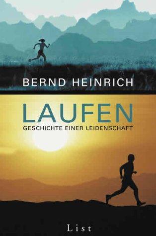 Laufen. Geschichte einer Leidenschaft: Bernd Heinrich