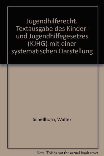 Jugendhilferecht: Textausgabe des Kinder- und Jugendhilfegesetzes (KJHG) mit einer systematischen Darstellung (German Edition) (3472003316) by Germany