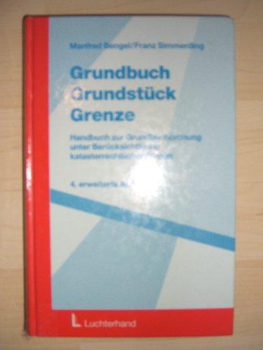 9783472012672: Grundbuch, Grundstück, Grenze. Handkommentar zur Grundbuchordnung unter besonderer Berücksichtigung katasterrechtlicher Fragen
