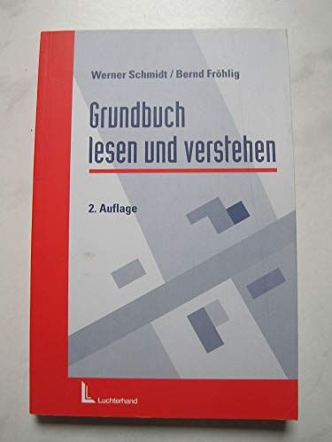 9783472018711: Grundbuch lesen und verstehen: Unter Berucksichtigung des Registerverfahrenbeschleunigungsgesetzes (RegBVG) vom 20.12.1993, BGBl. I 1993, S. 2182 (German Edition)