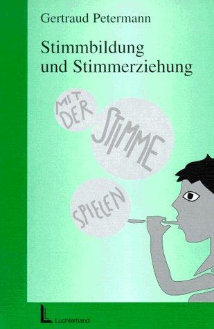9783472022701: Stimmbildung und Stimmerziehung: Ein �bungsbuch zur Arbeit mit j�ngeren Kindern