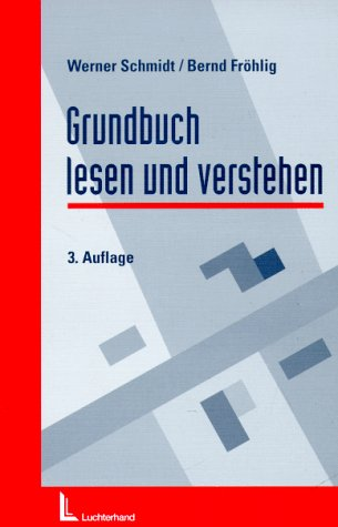 9783472025542: Grundbuch lesen und verstehen. Unter Berücksichtigung des EDV- Grundbuchs.