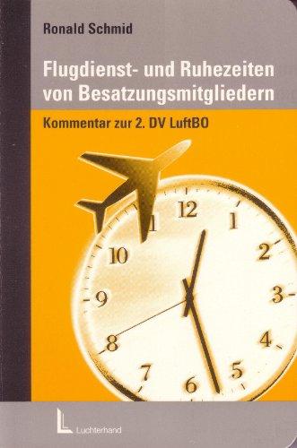 9783472028093: Flugdienst- und Ruhezeiten von Besatzungsmitgliedern. Ein Kommentar zur 2. DV LuftBO