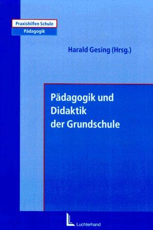 9783472030034: Pädagogik und Didaktik der Grundschule. (=Praxishilfen Schule: Pädagogik).