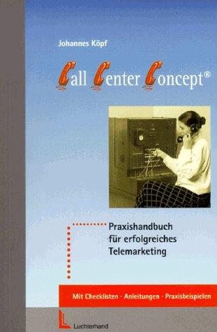 9783472030973: Call Center Concept. Praxishandbuch für erfolgreiches Telemarketing