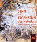 9783472038771: Sinn und Eigensinn des Materials, Bd.1, Sand und Erde, Gezweig, Geäst und Gehölz, Feuer, Ruß und Asche, Fundstücke