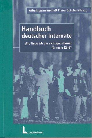 9783472039068: Handbuch deutscher Internate. Wie finde ich das richtige Internat für mein Kind?