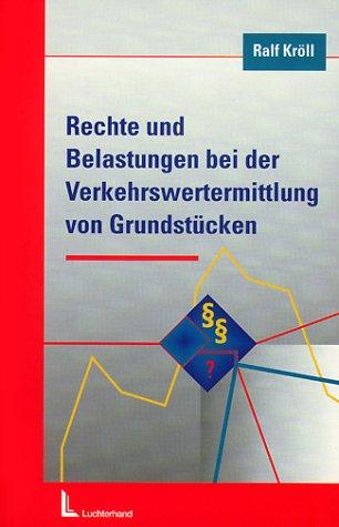 9783472045717: Rechte und Belastungen bei der Verkehrswertermittlung von Grundstücken.
