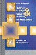 9783472047865: Qualitätsmanagement und Gesundheitsförderung im Krankenhaus. Handbuch zur EFQM- Einführung.