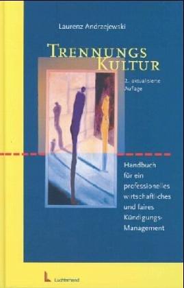 9783472048206: Trennungs-Kultur: Handbuch für ein professionelles wirtschaftliches und faires Kündigungs-Management
