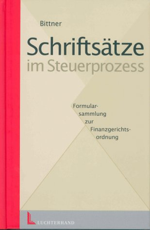 9783472048398: Schriftsätze im Steuerprozess - Formularsammlung zur Finanzgerichtsordnung