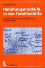 9783472048558: Handlungsmodelle in der Familienhilfe. Zwischen Networking und Beziehungsempowerment.