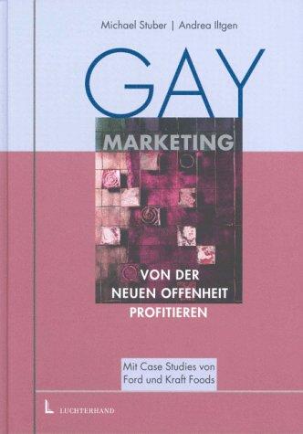9783472050780: Gay Marketing. Von der neuen Offenheit profitieren.