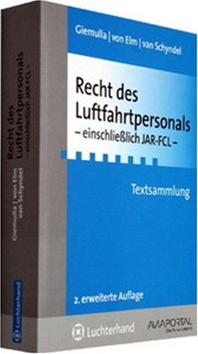 JAR-FCL. Recht des Luftfahrtpersonals. Textsammlung: Dieter von Elm
