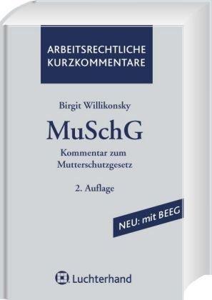 Kommentar zum Mutterschutzgesetz (MuSchG): Birgit Wilikonsky
