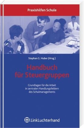 9783472067566: Handbuch für Steuergruppen: Grundlagen für die Arbeit in zentralen Handlungsfeldern
