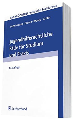 Jugendhilferechtliche Fälle für Studium und Praxis - Helga Oberloskamp