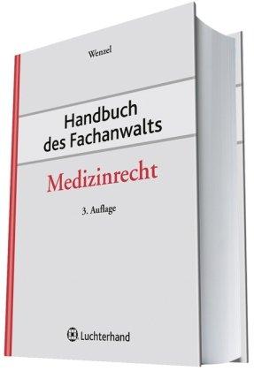 Handbuch des Fachanwalts Medizinrecht: Frank Wenzel