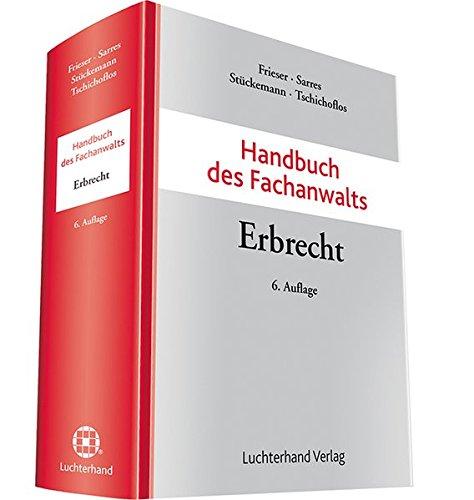 Handbuch des Fachanwalts Erbrecht: Andreas Frieser