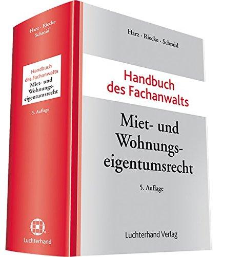 Handbuch des Fachanwalts Miet- und Wohnungseigentumsrecht: Annegret Harz
