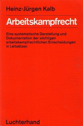 9783472111481: Arbeitskampfrecht. Eine systematische Darstellung und Dokumentation mit den wichtigen arbeitskampfrechtlichen Entscheidungen in Leitsätzen