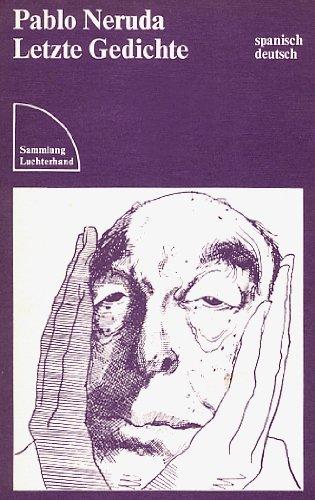 Letzte Gedichte spanisch deutsch (ramponiert): Neruda, Pablo