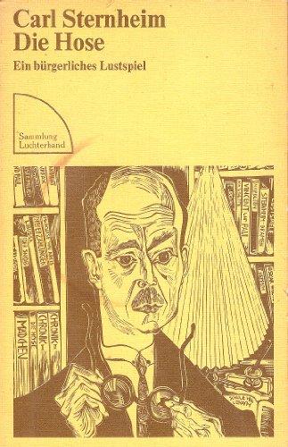 Die Hose : e. bürgerl. Lustspiel. Carl Sternheim / Sammlung Luchterhand ; 224 - Sternheim, Carl (Verfasser)