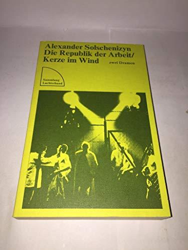 Die Republik der Arbeit / Kerze im: Alexander Solschenizyn