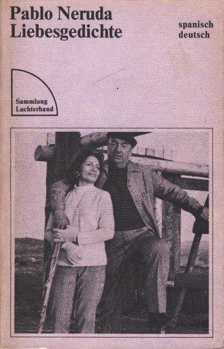 Liebesgedichte : span.-dt. Dt. von Fritz Vogelgsang: Neruda, Pablo: