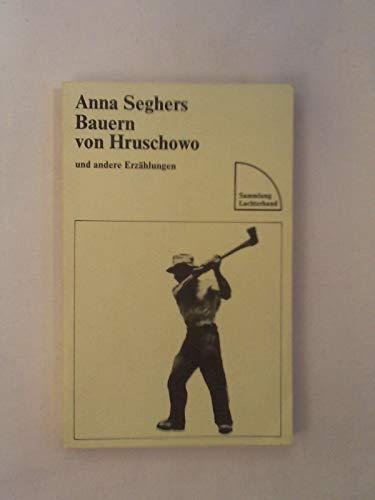 Bauern von Hrurschowo: Und andere Erzählungen.: Seghers, Anna