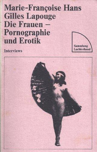 Die Frauen - Pornographie und Erotik: Interviews: n/a