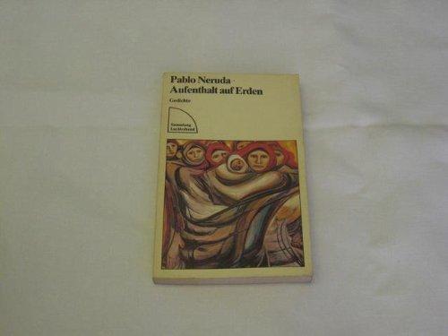 Aufenthalt auf Erden : Gedichte.: Neruda, Pablo: