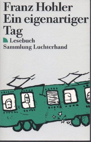 9783472614579: Ein eigenartiger Tag: Lesebuch (Sammlung Luchterhand)